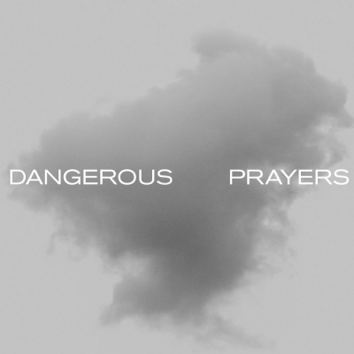 Dangerous Prayers Happeneing Now Banner